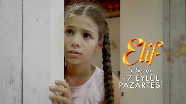 Elif 17 Eylül'de Kanal 7'de Başlıyor