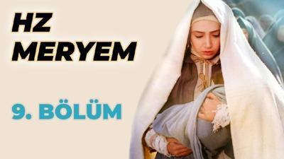 Hz. Meryem 9. Bölüm