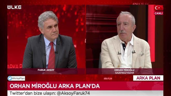 Arka Plan - Orhan Miroğlu   21 Haziran 2021